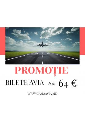 PROMOȚIE la BILETE AVIA! de la 64 €!!!