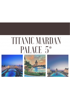 TURKEY! Titanic Mardan Palace 5* - 1255 €