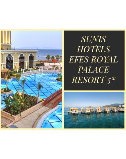 WOW! SUNIS HOTELS EFES ROYAL PALACE RESORT 5* - 1425 €
