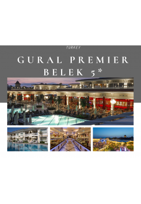 WOW! GURAL PREMIER BELEK 5*! SUPER PREȚ!