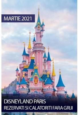 Disneyland, Paris! Sejur martie 2021! Rezervati si calatoriti fara griji!