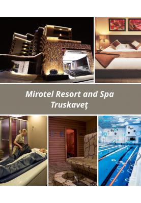 Tratament și relaxare la stațiunea Truskaveţ! Sejur curativ la hotelul Mirotel Resort and Spa!