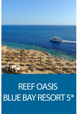 Odihna in Egipt! Oferta de Craciun la hotelul Reef Oasis Blue Bay Resort & Spa 5*