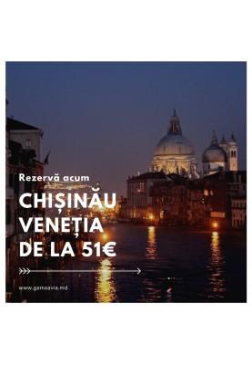 Chișinău - Veneția de la 51€